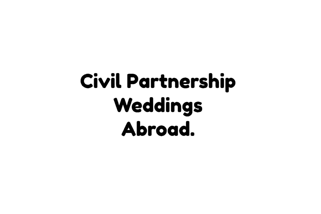 Civil Partnership Weddings Abroad